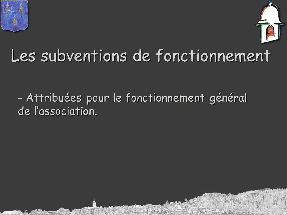Les subventions de fonctionnement - Attribuées pour le fonctionnement général de lassociation.