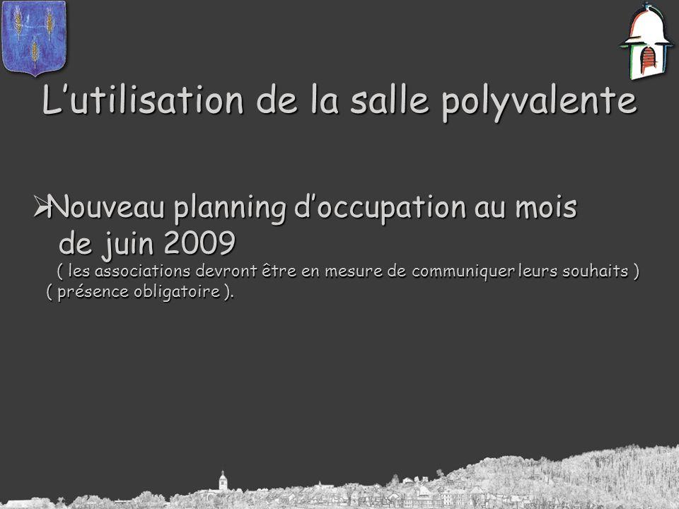 Lutilisation de la salle polyvalente Nouveau planning doccupation au mois Nouveau planning doccupation au mois de juin 2009 de juin 2009 ( les associa