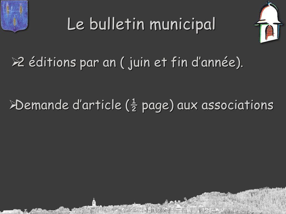 Le bulletin municipal 2 éditions par an ( juin et fin dannée).
