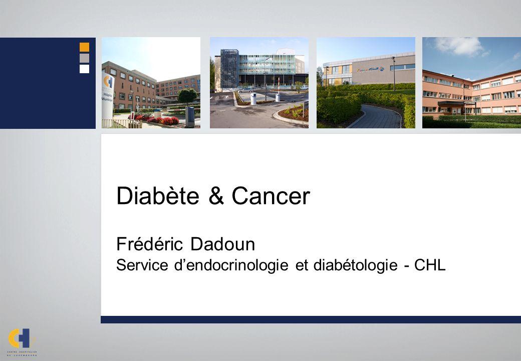 Diabète & Cancer Frédéric Dadoun Service dendocrinologie et diabétologie - CHL