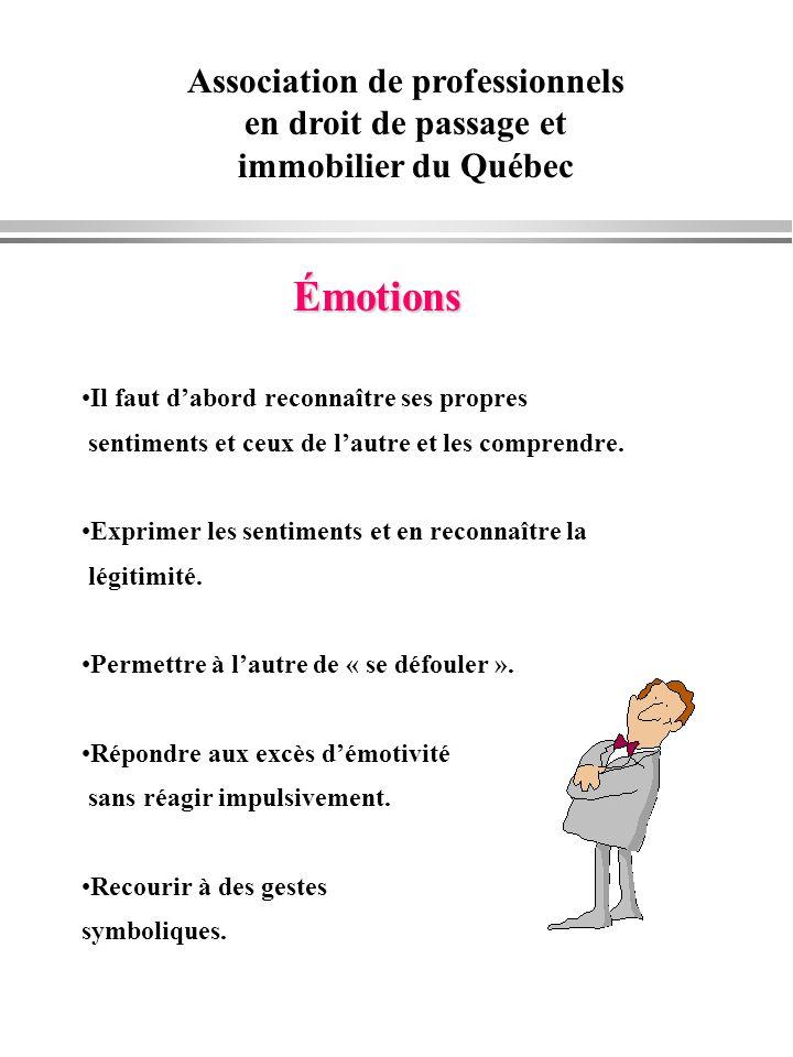 Association de professionnels en droit de passage et immobilier du Québec Émotions Il faut dabord reconnaître ses propres sentiments et ceux de lautre