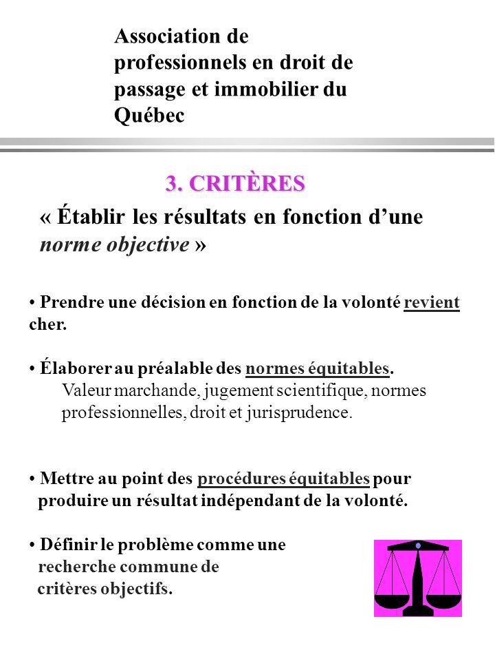 3. CRITÈRES 3. CRITÈRES « Établir les résultats en fonction dune norme objective » Prendre une décision en fonction de la volonté revient cher. Élabor