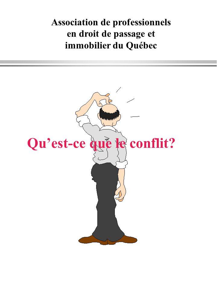 Association de professionnels en droit de passage et immobilier du Québec Quest-ce que le conflit?
