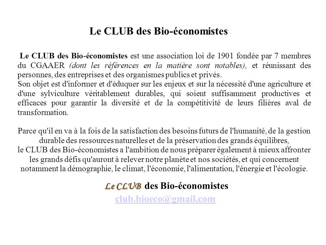 Le CLUB des Bio-économistes est une association loi de 1901 fondée par 7 membres du CGAAER (dont les références en la matière sont notables), et réuni