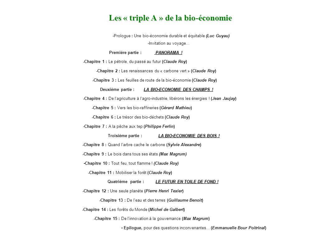 Les « triple A » de la bio-économie Les « triple A » de la bio-économie -Prologue : Une bio-économie durable et équitable (Luc Guyau) -Invitation au v