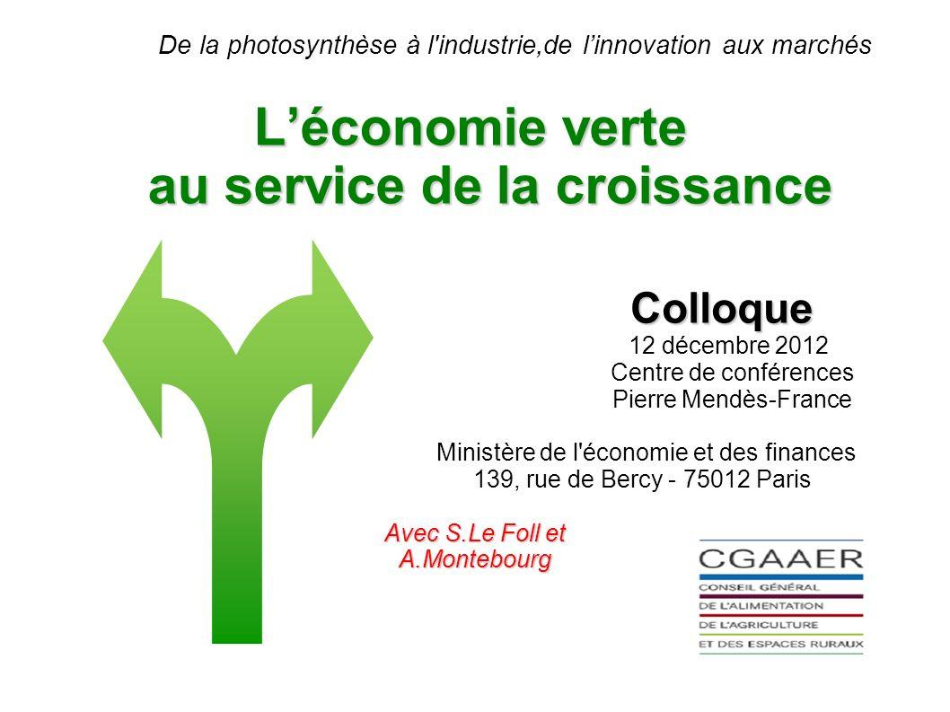 Léconomie verte au service de la croissance De la photosynthèse à l'industrie,de linnovation aux marchés Léconomie verte au service de la croissance C