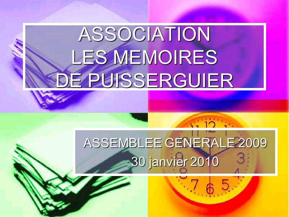 ASSOCIATION LES MEMOIRES DE PUISSERGUIER ASSEMBLEE GENERALE 2009 30 janvier 2010