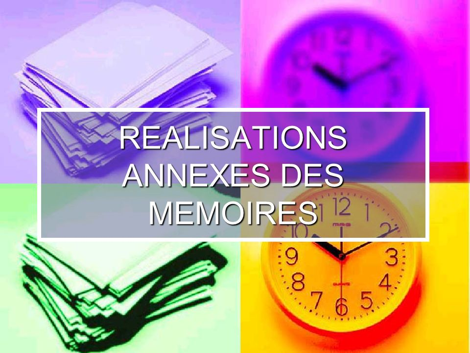 REALISATIONS ANNEXES DES MEMOIRES