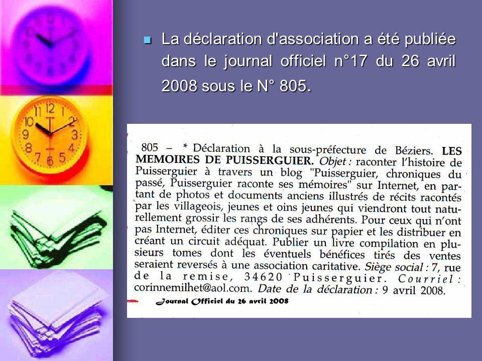 La déclaration d association a été publiée dans le journal officiel n°17 du 26 avril 2008 sous le N° 805.