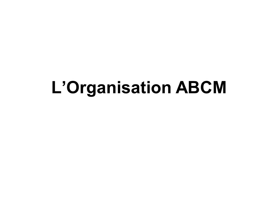 Organisation ABCM Président M.