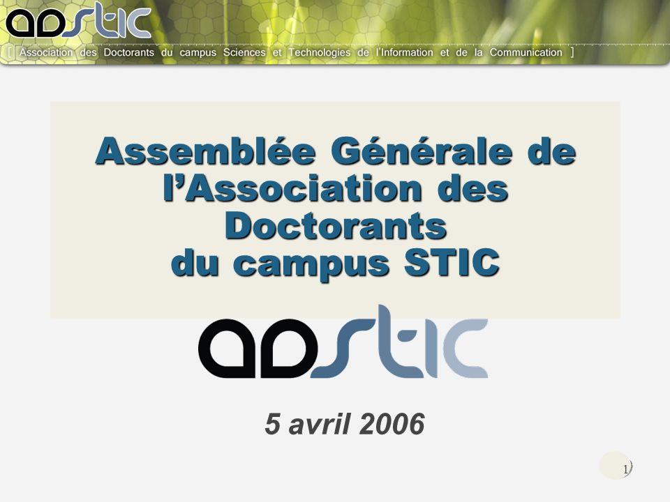 1 Assemblée Générale de lAssociation des Doctorants du campus STIC 5 avril 2006