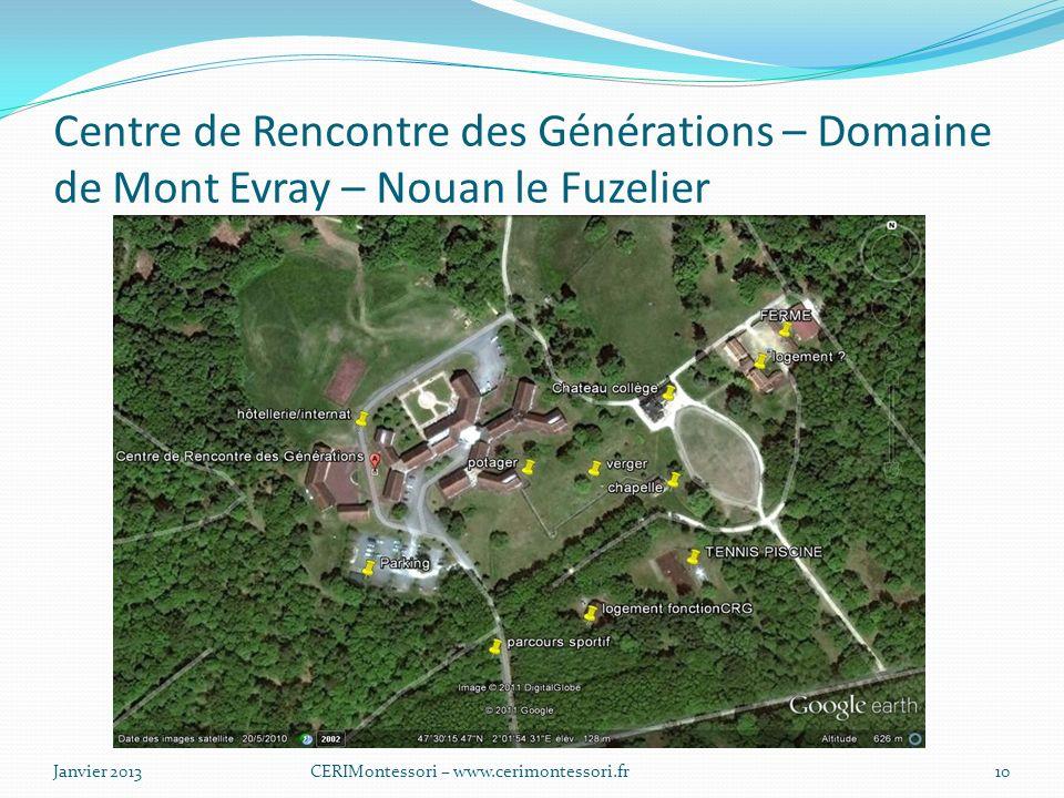 Centre de Rencontre des Générations – Domaine de Mont Evray – Nouan le Fuzelier Janvier 2013CERIMontessori – www.cerimontessori.fr10