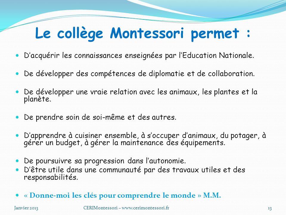 Le collège Montessori permet : Dacquérir les connaissances enseignées par lEducation Nationale.