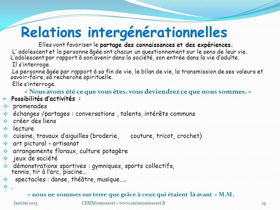 Relations intergénérationnelles Elles vont favoriser le partage des connaissances et des expériences.