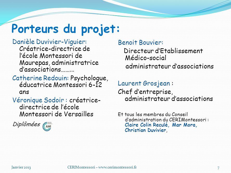 Porteurs du projet: Danièle Duvivier-Viguier: Créatrice-directrice de lécole Montessori de Maurepas, administratrice dassociations……...