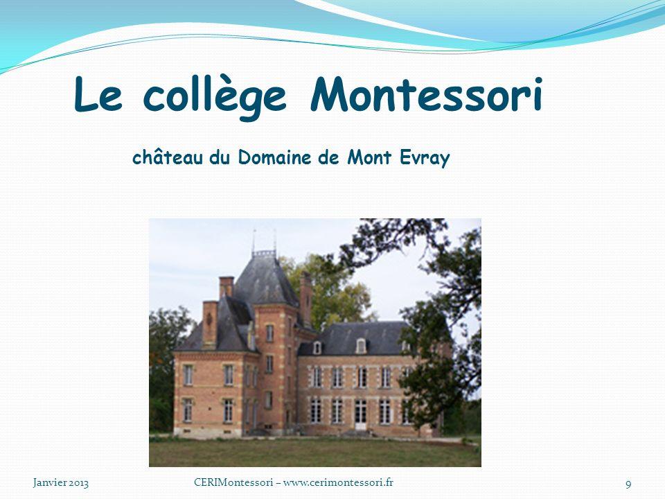 Le collège Montessori château du Domaine de Mont Evray Janvier 2013CERIMontessori – www.cerimontessori.fr9
