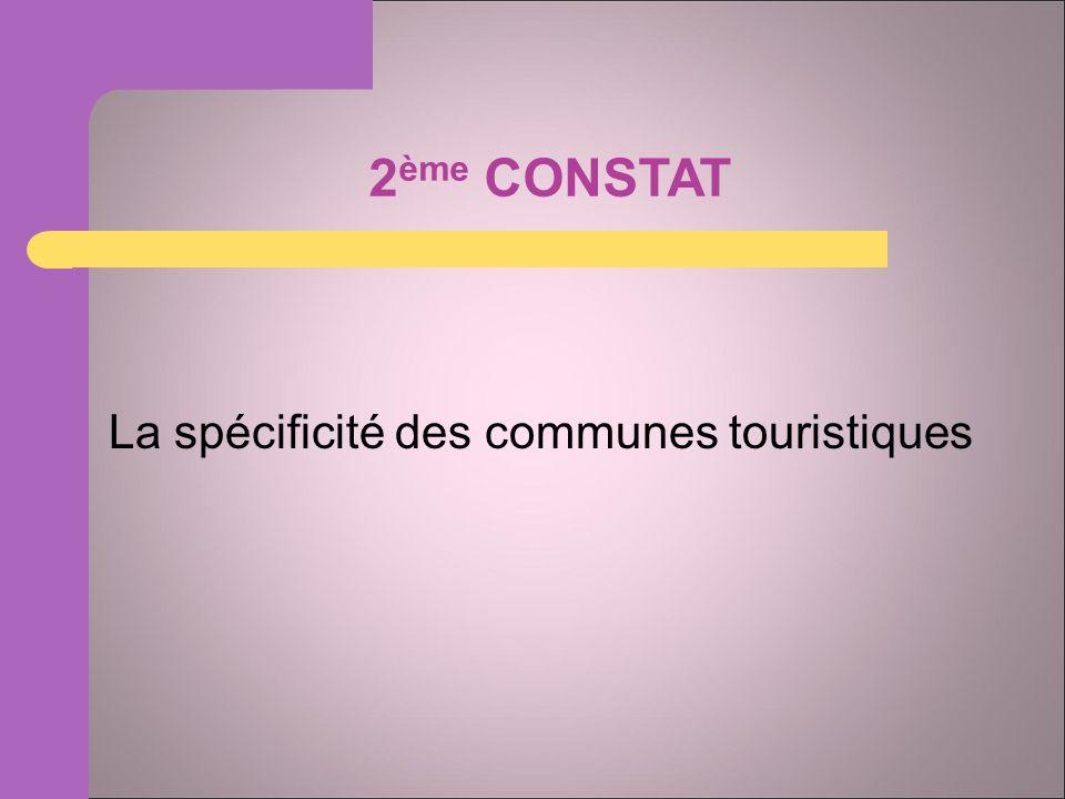 2 ème CONSTAT La spécificité des communes touristiques