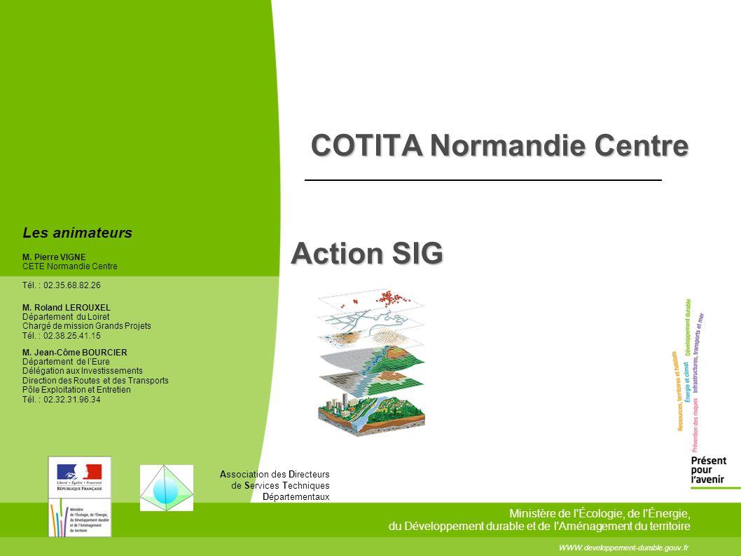 COTITA Normandie Centre Action SIG WWW.developpement-durable.gouv.fr Ministère de l'Écologie, de l'Énergie, du Développement durable et de l'Aménageme