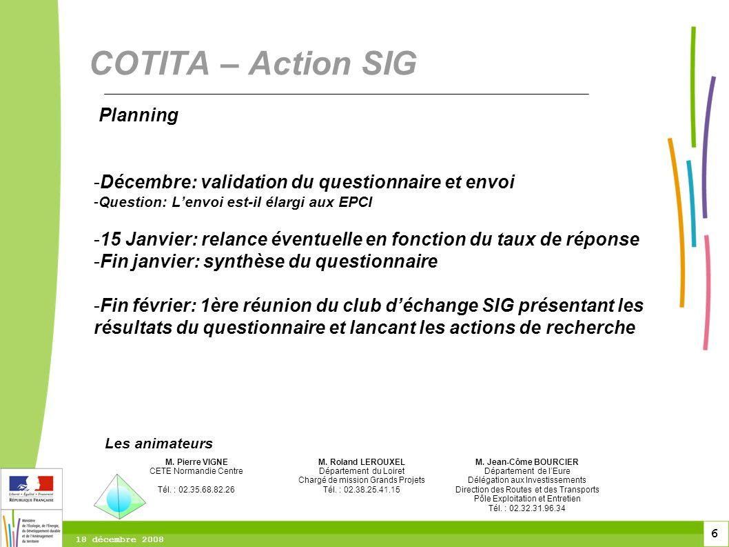6 6 6 18 décembre 2008 Planning -Décembre: validation du questionnaire et envoi -Question: Lenvoi est-il élargi aux EPCI -15 Janvier: relance éventuel