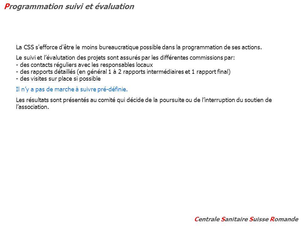La CSS s efforce d être le moins bureaucratique possible dans la programmation de ses actions.
