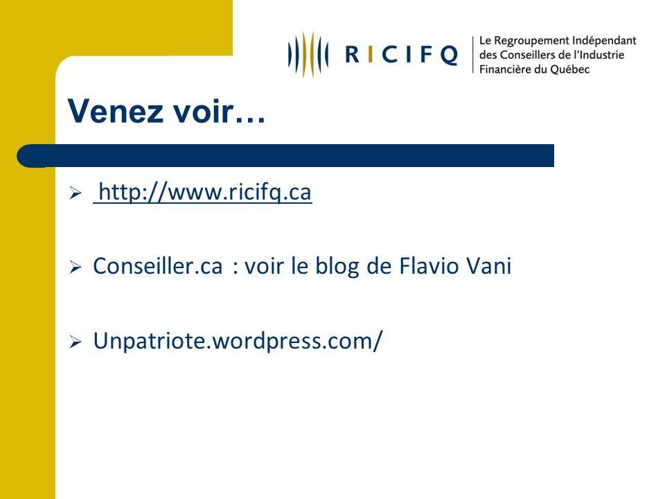 Venez voir… http://www.ricifq.ca Conseiller.ca : voir le blog de Flavio Vani Unpatriote.wordpress.com/