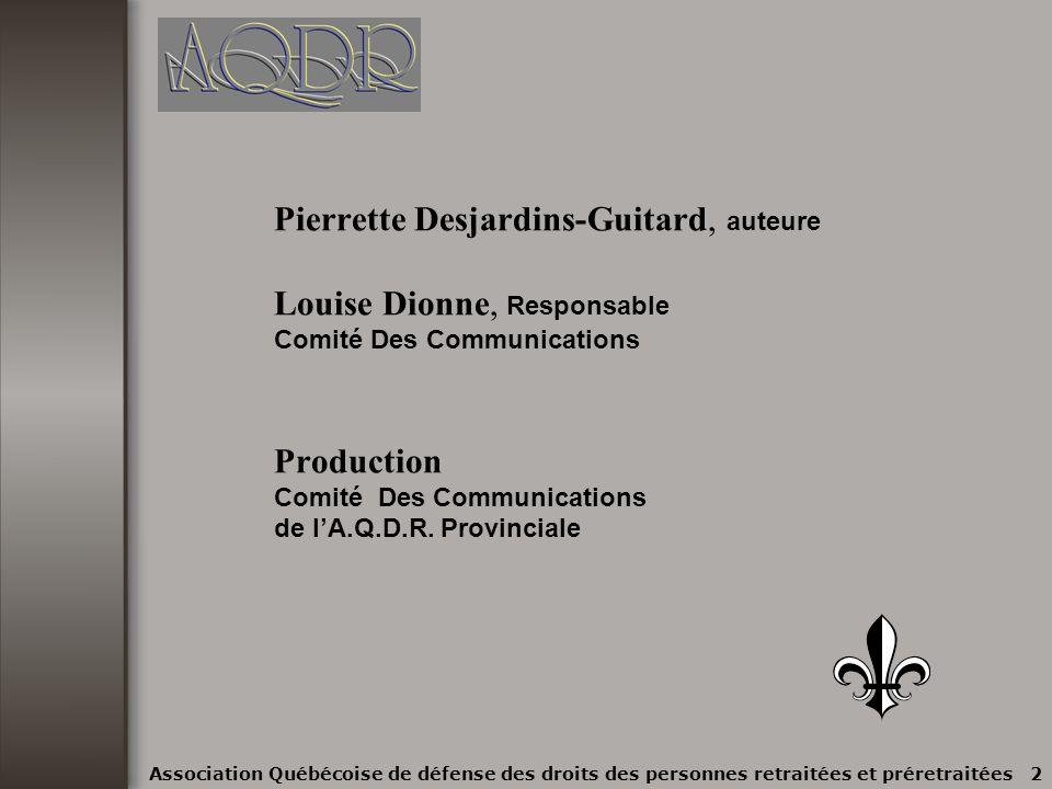 Association Québécoise de défense des droits des personnes retraitées et préretraitées 1 Présentation Du Guide des Communications Version 1.0 Juin 200