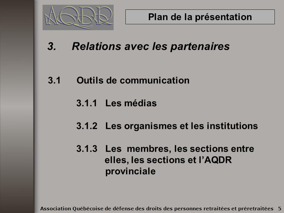 1. Besoins en communication 1.1 Faire connaître notre organisme 1.2 Faire connaître nos activités Association Québécoise de défense des droits des per