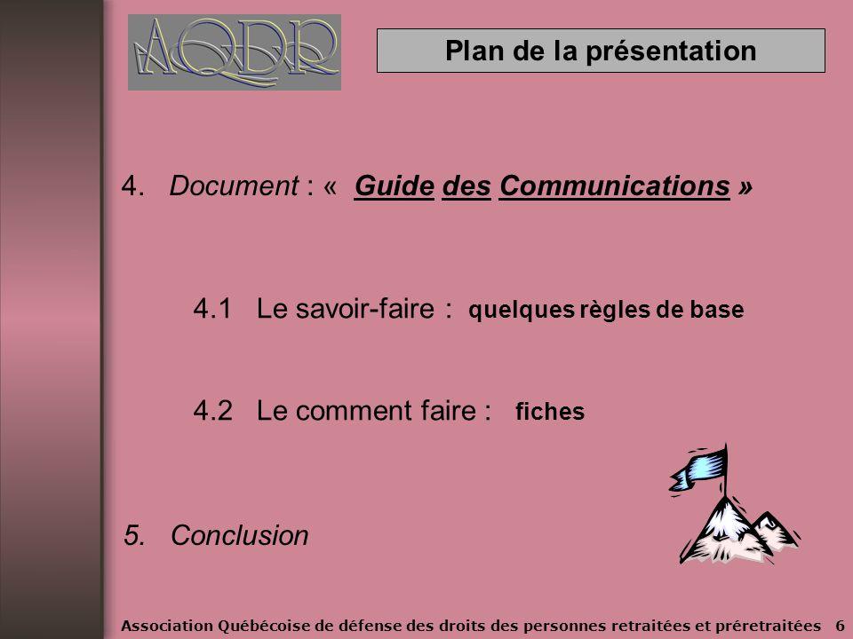 Plan de la présentation 3. Relations avec les partenaires 3.1 Outils de communication 3.1.1 Les médias 3.1.2 Les organismes et les institutions 3.1.3