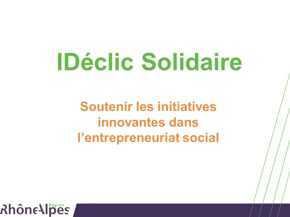 IDéclic Solidaire Soutenir les initiatives innovantes dans lentrepreneuriat social