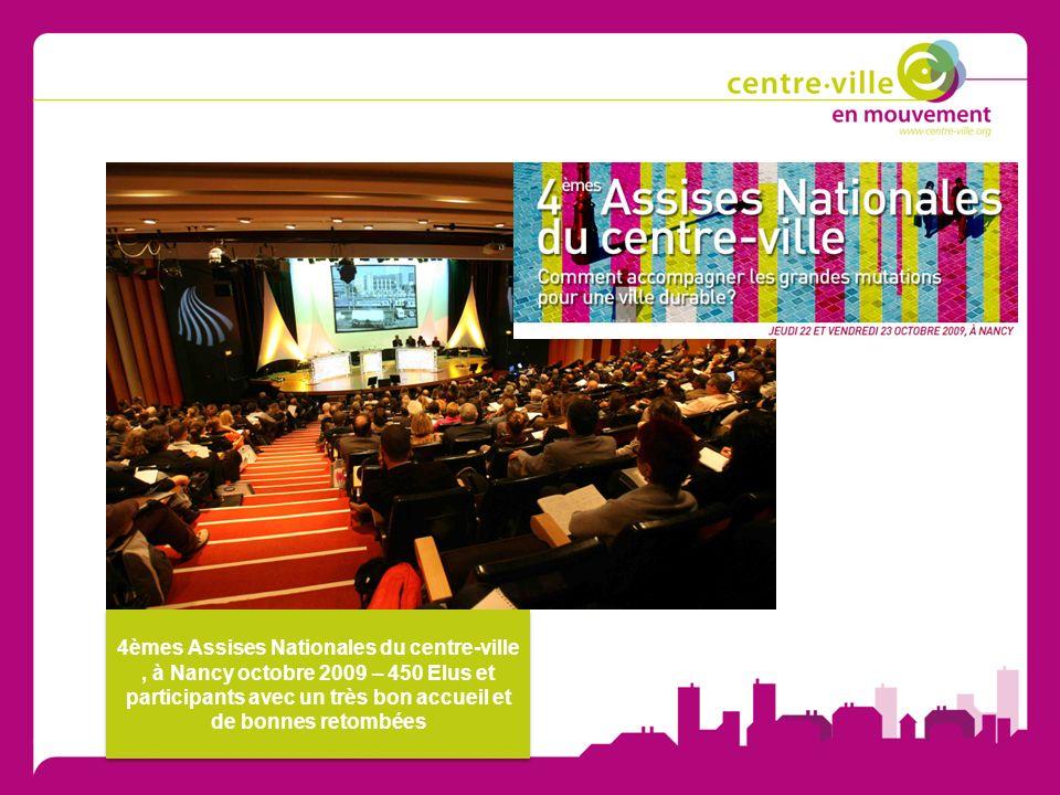 4èmes Assises Nationales du centre-ville, à Nancy octobre 2009 – 450 Elus et participants avec un très bon accueil et de bonnes retombées