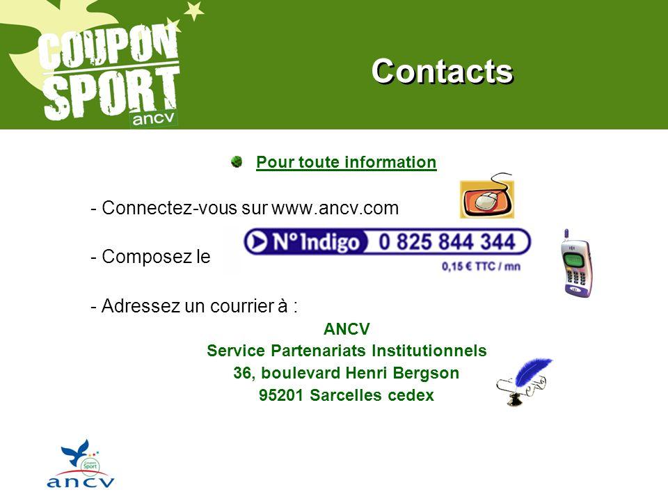 Contacts Pour toute information - Connectez-vous sur www.ancv.com - Composez le - Adressez un courrier à : ANCV Service Partenariats Institutionnels 36, boulevard Henri Bergson 95201 Sarcelles cedex