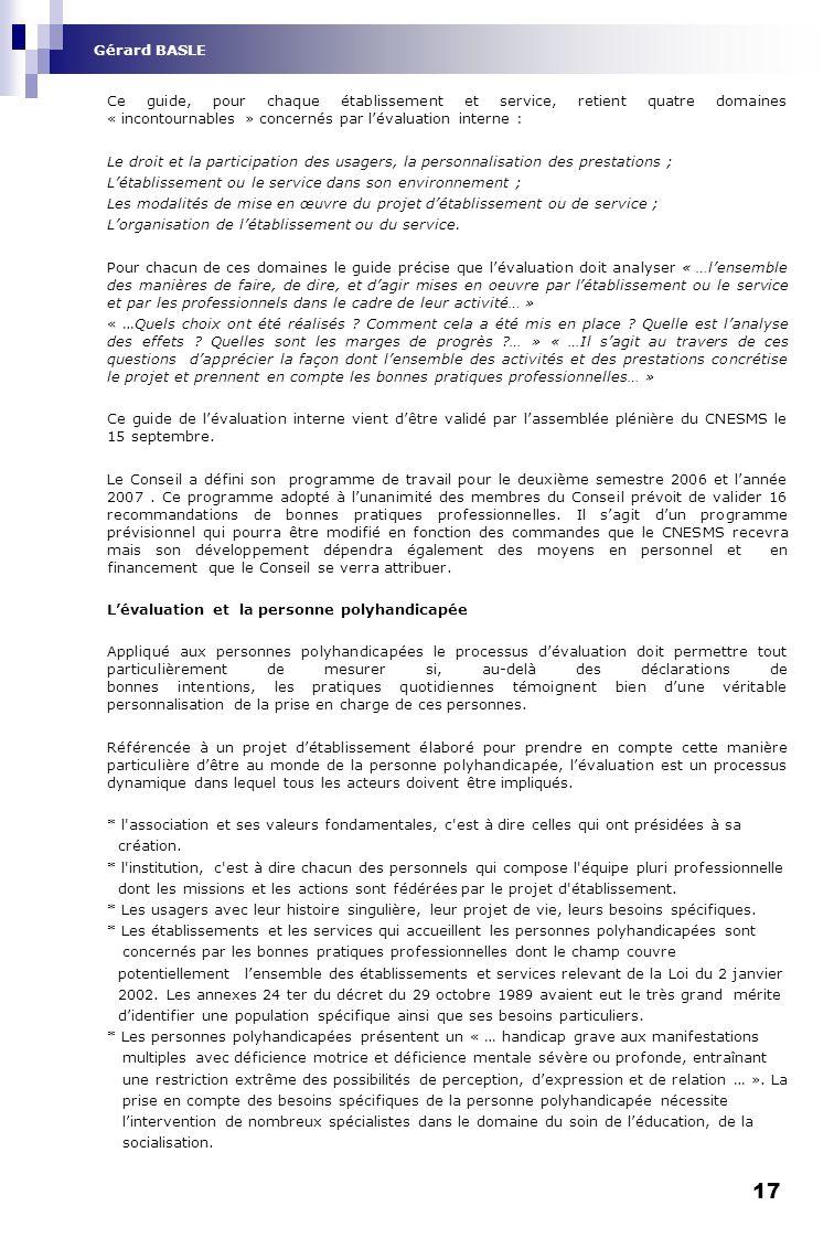 17 Ce guide, pour chaque établissement et service, retient quatre domaines « incontournables » concernés par lévaluation interne : Le droit et la part