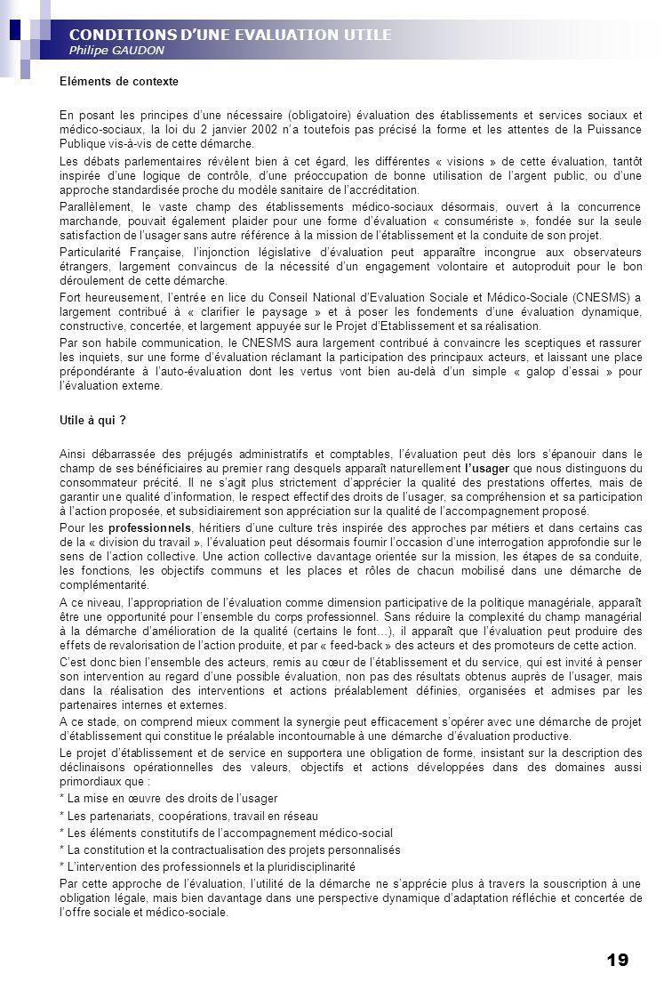 19 Eléments de contexte En posant les principes dune nécessaire (obligatoire) évaluation des établissements et services sociaux et médico-sociaux, la