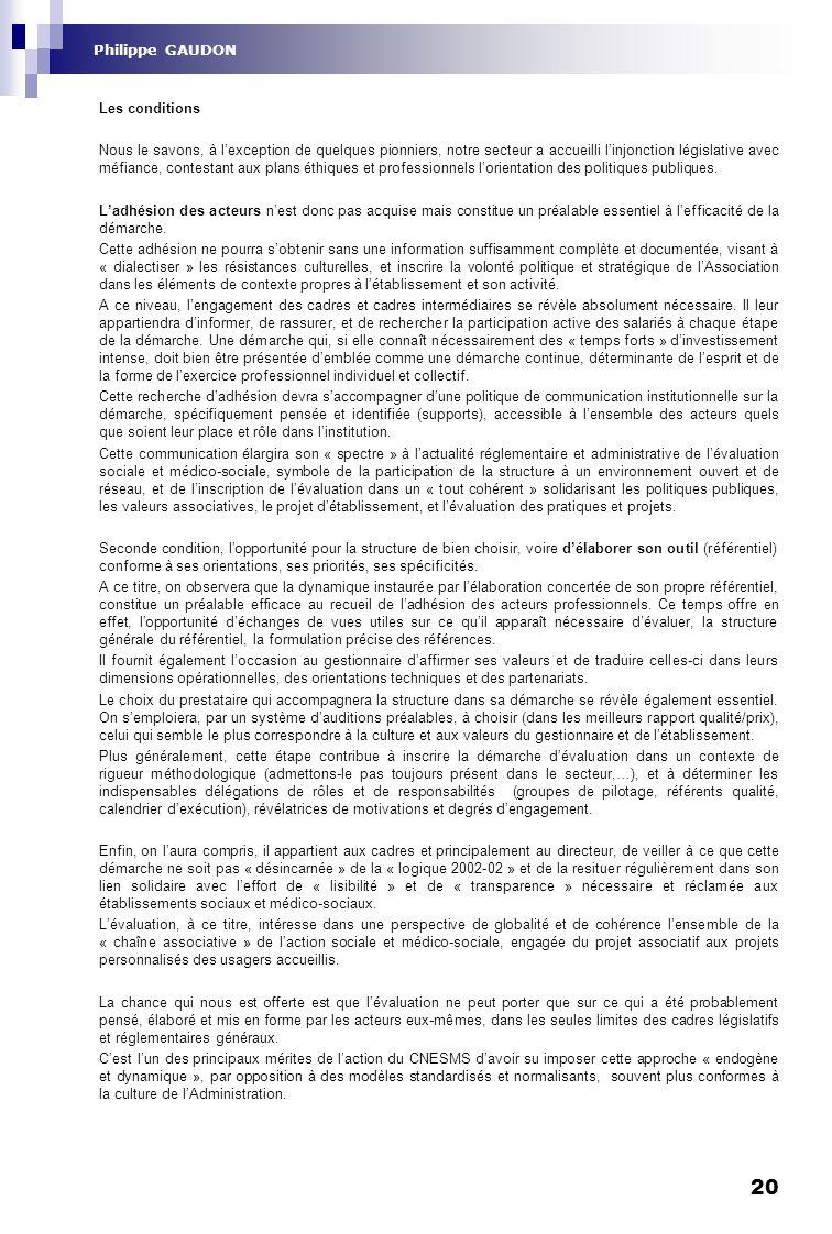 20 Philippe GAUDON Les conditions Nous le savons, à lexception de quelques pionniers, notre secteur a accueilli linjonction législative avec méfiance,