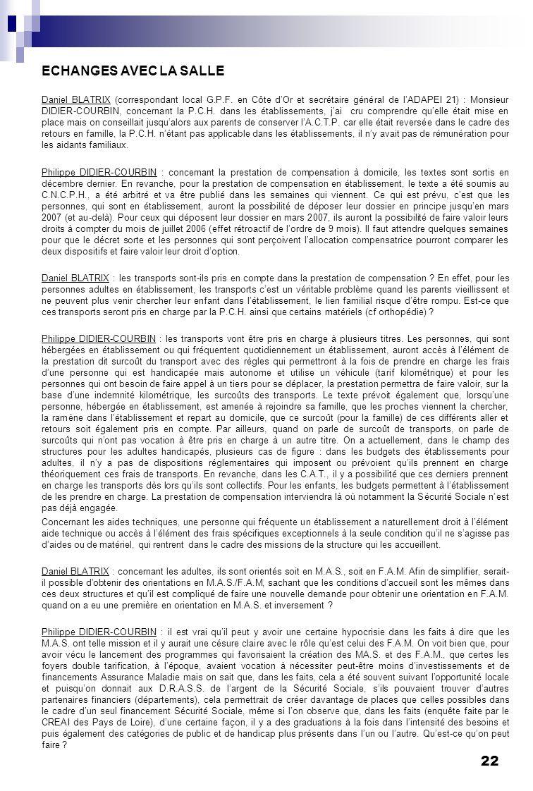 22 ECHANGES AVEC LA SALLE Daniel BLATRIX (correspondant local G.P.F. en Côte dOr et secrétaire général de lADAPEI 21) : Monsieur DIDIER-COURBIN, conce
