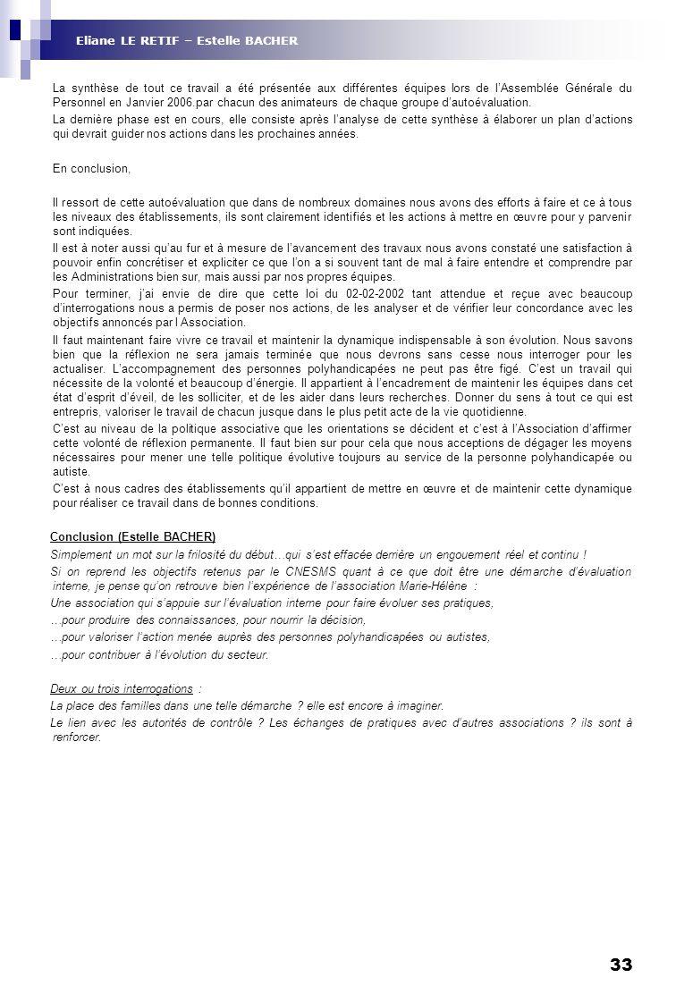33 La synthèse de tout ce travail a été présentée aux différentes équipes lors de lAssemblée Générale du Personnel en Janvier 2006.par chacun des anim