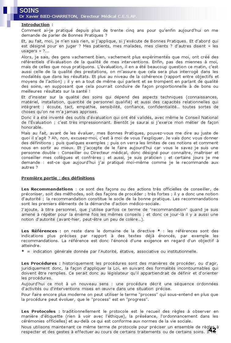 42 SOINS Dr Xavier BIED-CHARRETON, Directeur Médical C.E.S.AP. Introduction : Comment ai-je pratiqué depuis plus de trente cinq ans pour quenfin aujou