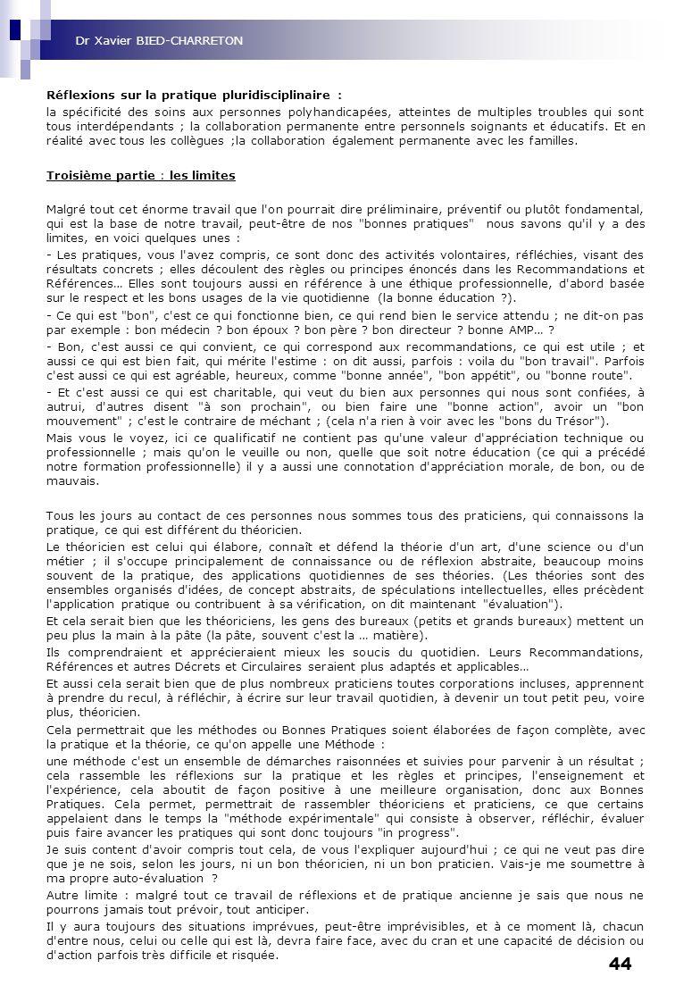 44 Réflexions sur la pratique pluridisciplinaire : la spécificité des soins aux personnes polyhandicapées, atteintes de multiples troubles qui sont to