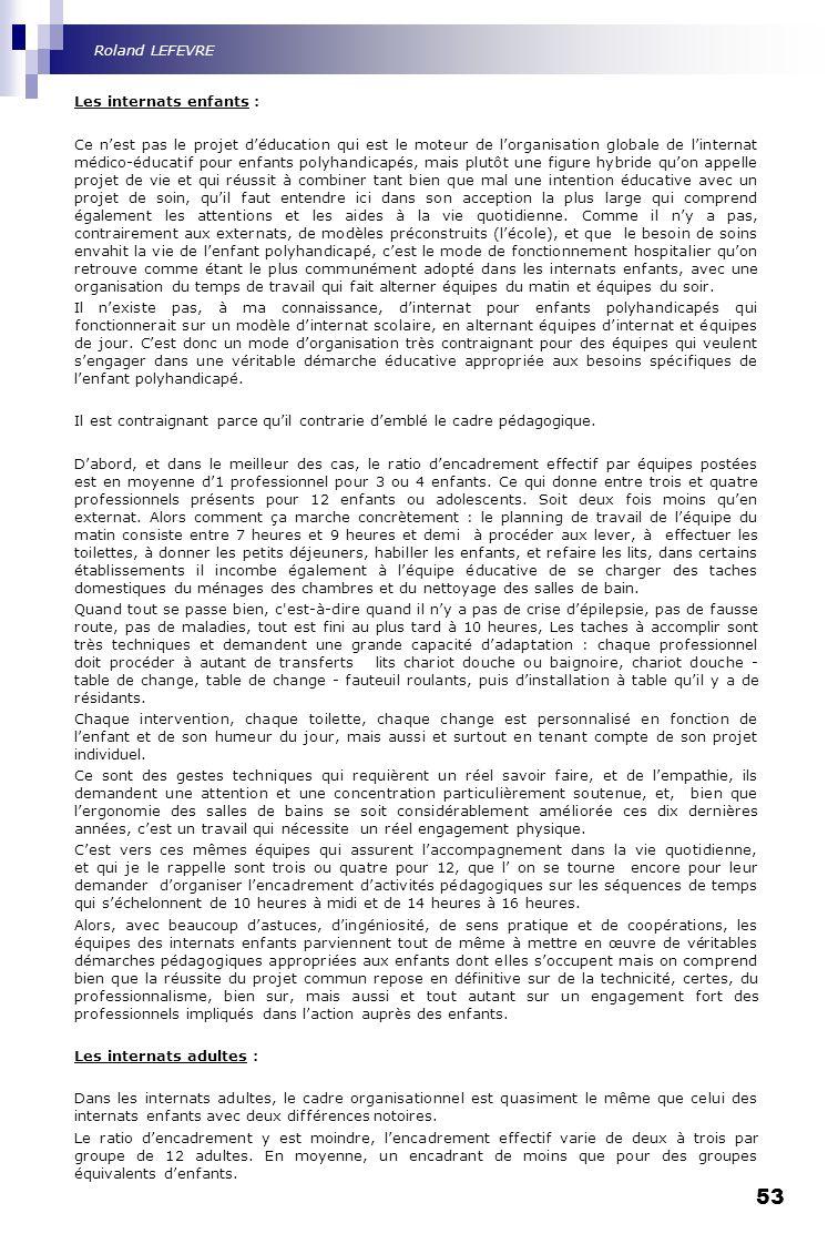 53 Les internats enfants : Ce nest pas le projet déducation qui est le moteur de lorganisation globale de linternat médico-éducatif pour enfants polyh