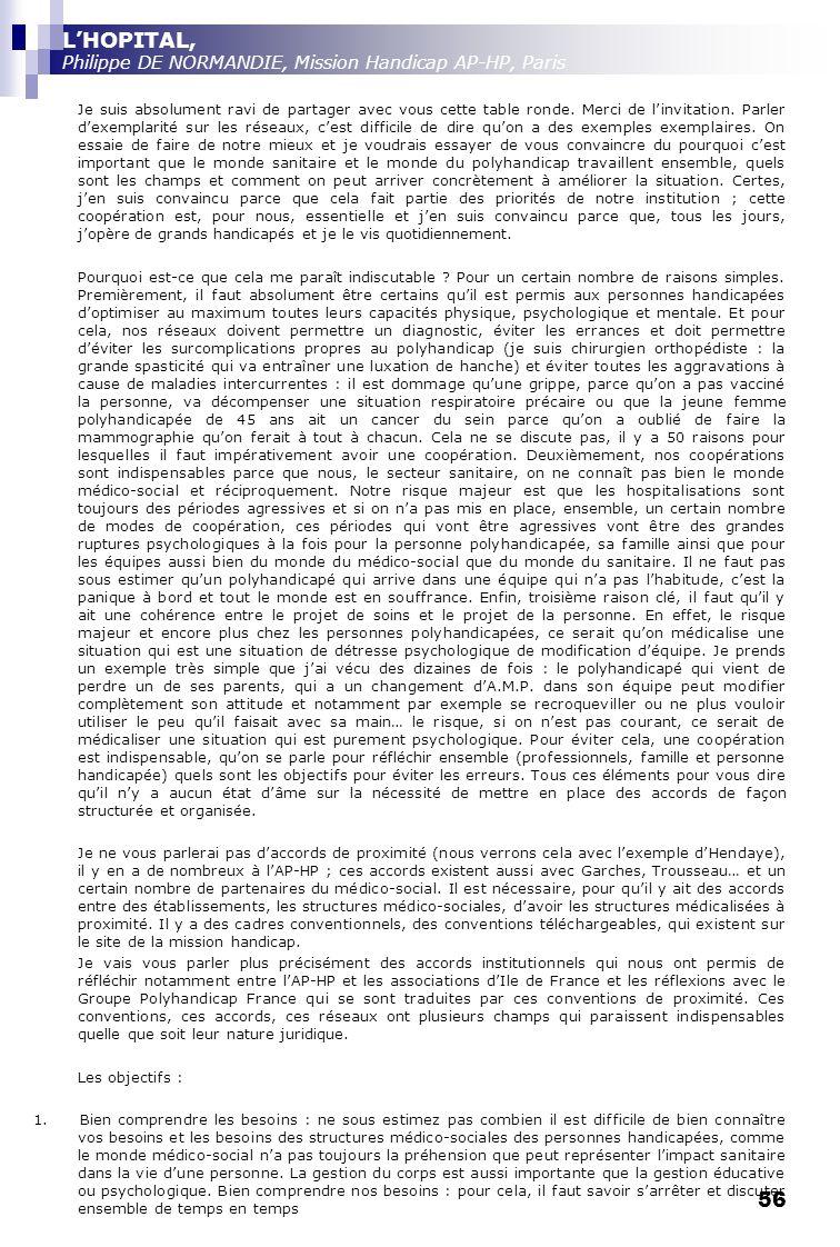 56 LHOPITAL, Philippe DE NORMANDIE, Mission Handicap AP-HP, Paris Je suis absolument ravi de partager avec vous cette table ronde. Merci de linvitatio