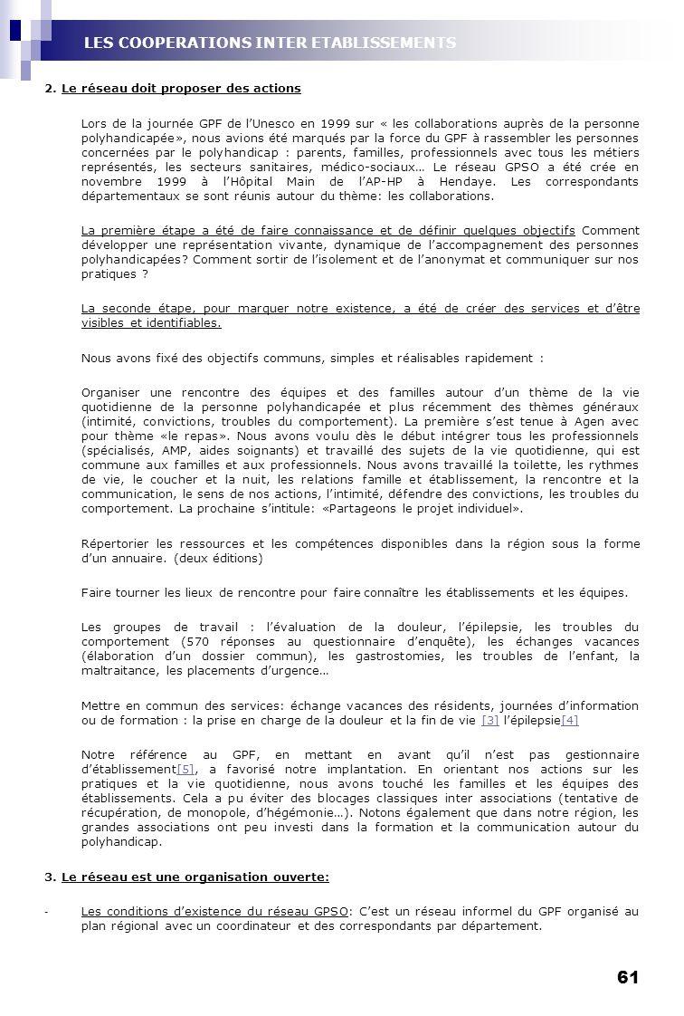 61 2. Le réseau doit proposer des actions Lors de la journée GPF de lUnesco en 1999 sur « les collaborations auprès de la personne polyhandicapée», no