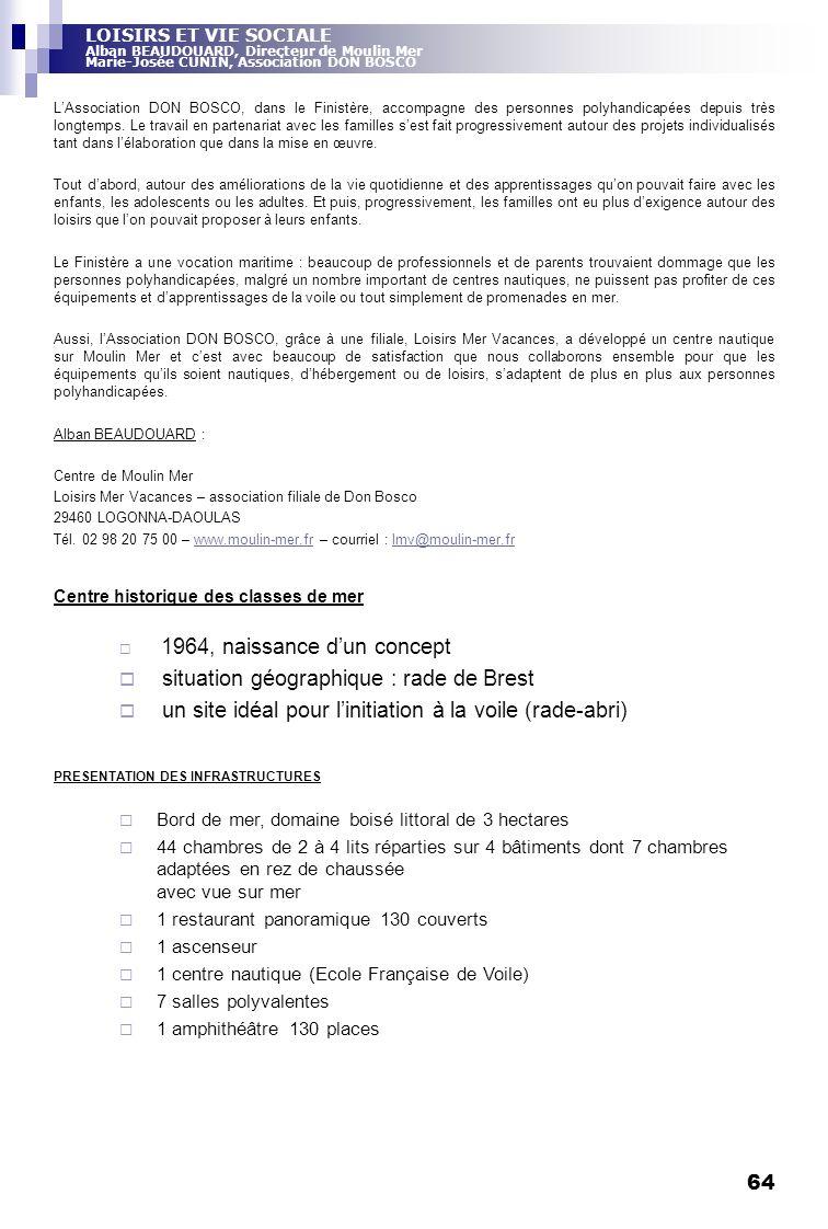 64 LAssociation DON BOSCO, dans le Finistère, accompagne des personnes polyhandicapées depuis très longtemps. Le travail en partenariat avec les famil