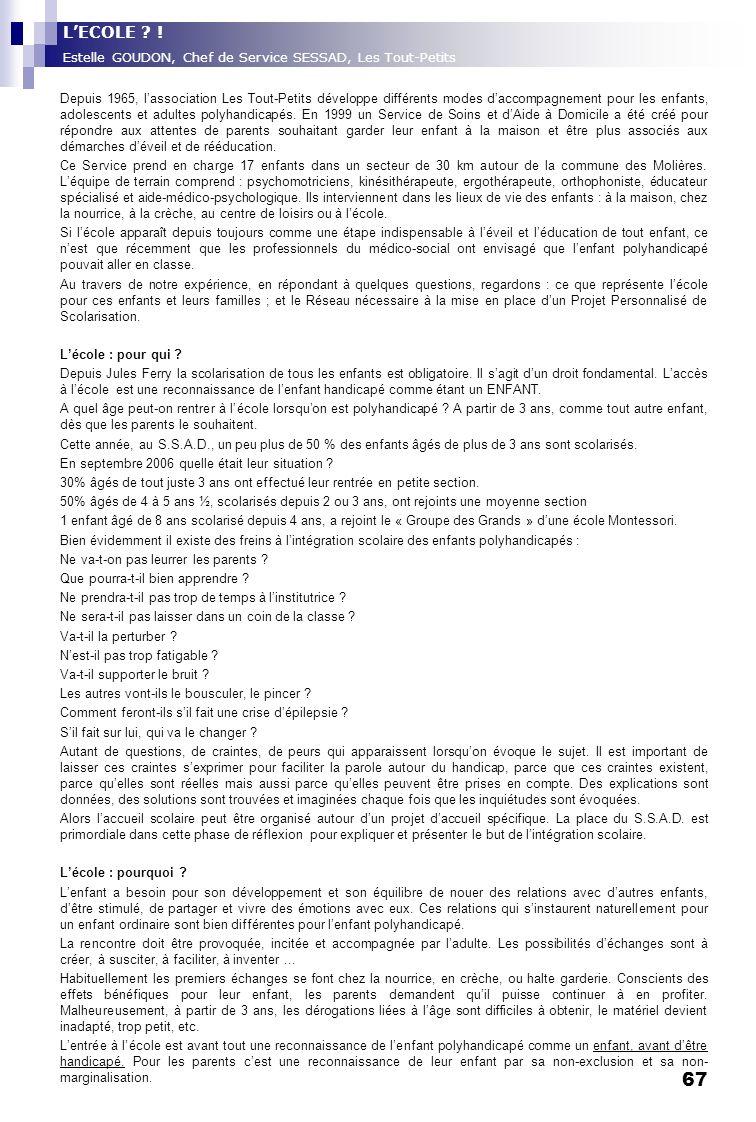 67 Depuis 1965, lassociation Les Tout-Petits développe différents modes daccompagnement pour les enfants, adolescents et adultes polyhandicapés. En 19
