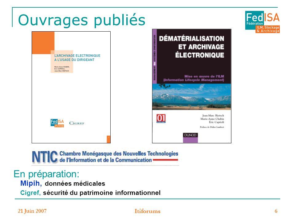 21 Juin 2007 Itiforums 6 Ouvrages publiés Mipih, données médicales Cigref, sécurité du patrimoine informationnel En préparation: