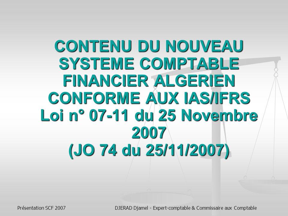 Présentation SCF 2007DJERAD Djamel - Expert-comptable & Commissaire aux Comptable معالجـــــة تقلبــــــات الأسعـــــــار : Variations des prix : المعيار 29- الاقتصاديات ذات معدلات تضخم عاليـة.