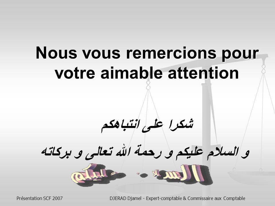 Présentation SCF 2007DJERAD Djamel - Expert-comptable & Commissaire aux Comptable Date dapplication .