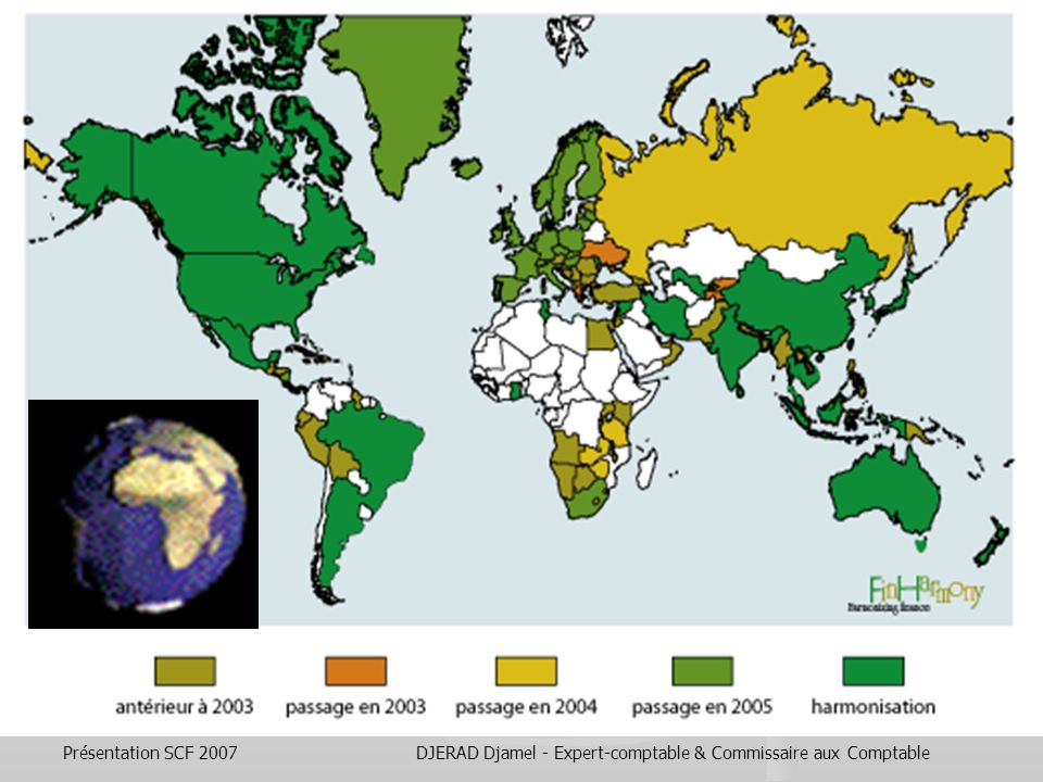 Présentation SCF 2007DJERAD Djamel - Expert-comptable & Commissaire aux Comptable Le Président du Conseil Européen, le Président de la Commission et le Président des États-unis sont convenus en avril 2007 de promouvoir et de garantir les conditions pour que, en 2009 au plus tard, les GAAP américains et les IFRS soient reconnus dans les deux juridictions sans obligation de rapprochement.