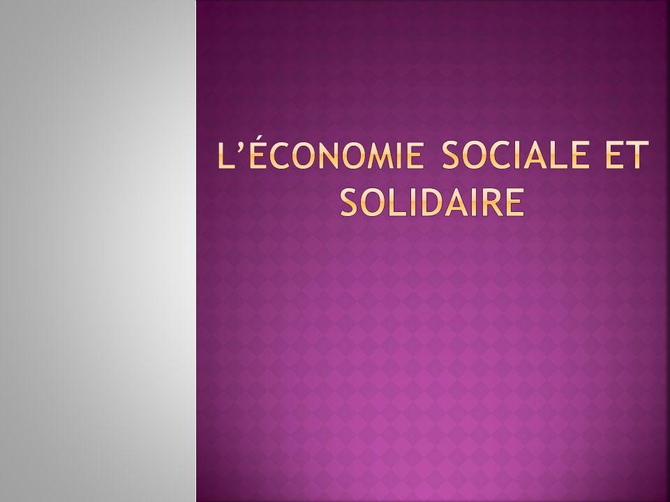 Définition: « LEconomie Sociale et Solidaire est le terme générique qui désigne les groupements de personnes, et non de capitaux, jouant un rôle économique tels que les coopératives, les mutuelles, les fondations et les associations gestionnaires »
