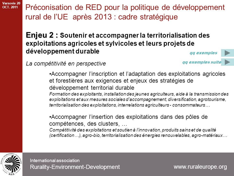International association Rurality-Environment-Development Enjeu 2 : Enjeu 2 : Soutenir et accompagner la territorialisation des exploitations agricol