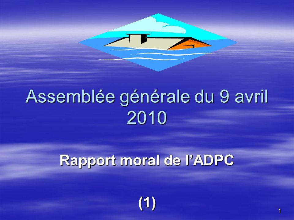 1 Assemblée générale du 9 avril 2010 Rapport moral de lADPC (1)